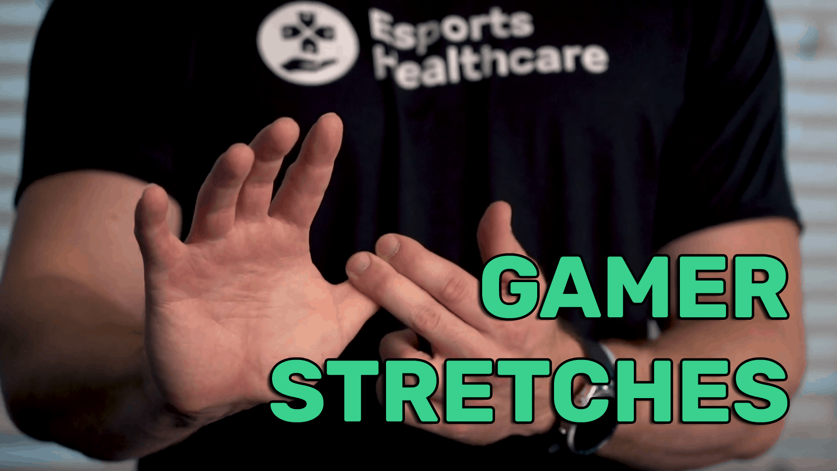 Gamer stretches
